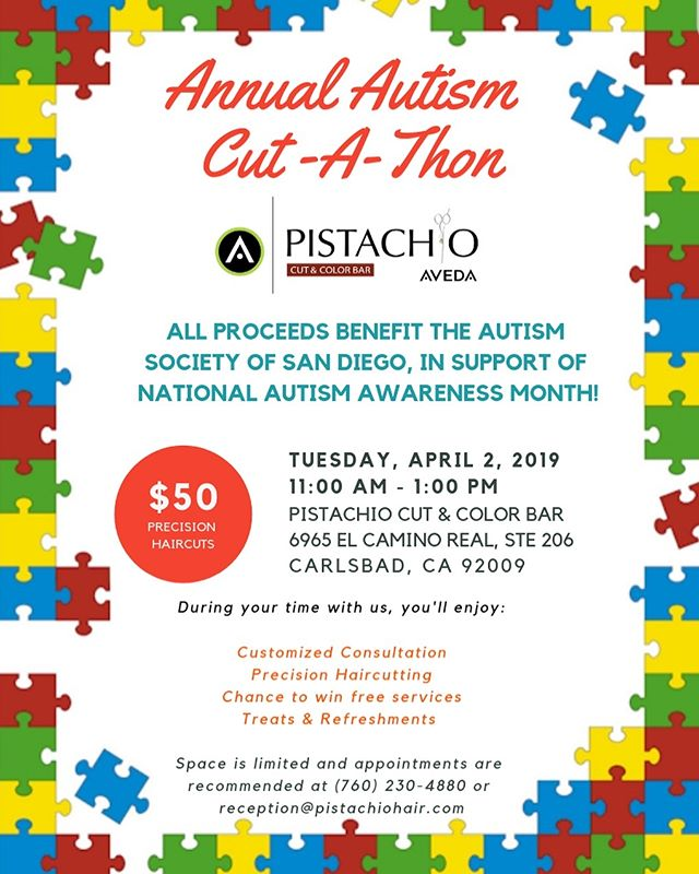 Mark your calendars! Pistachio's Annual Autism Cut-a-Thon will be held on National Autism Awareness Day- April 2, 2019 between 11 AM - 1 PM.Space is limited and appointments are recommended at (760) 230-4880 or reception@pistachiohair.com.All proceeds benefit the @autismsocietysandiego ___________________________#instahair #instabeauty #atthesalon #salonlife #hair #hairspiration #hairsalon #haircolor #hairstyles #hairstyling #haircut #carlsbad #sandiego #sandiegohair #carlsbadhair #aveda #avedacolor #avedaproducts #avedaartist #autismawareness #crueltyfree #botanicals #autism  #plazapaseoreal